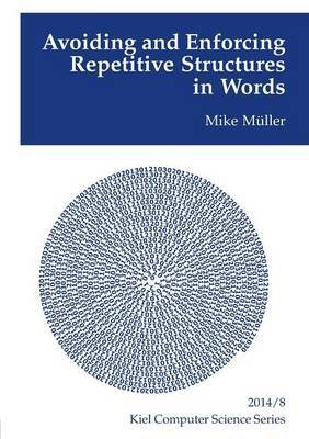 Avoiding and Enforcing Repetitive Structures in Words