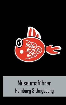 Museumsfuhrer Hamburg & Umgebung