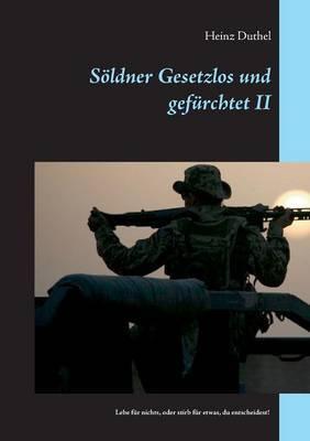 Soldner Gesetzlos Und Gefurchtet - II