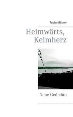 Heimwarts, Keimherz