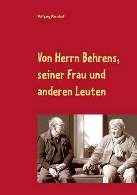 Von Herrn Behrens, Seiner Frau Und Anderen Leuten