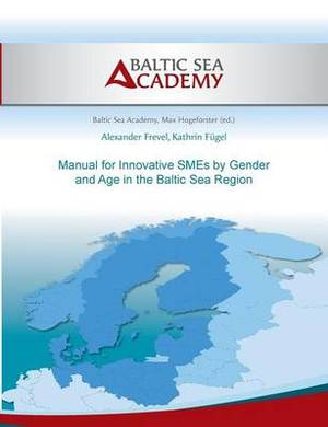 Manual for Innovative Smes by Gender and Age in the Baltic Sea Region