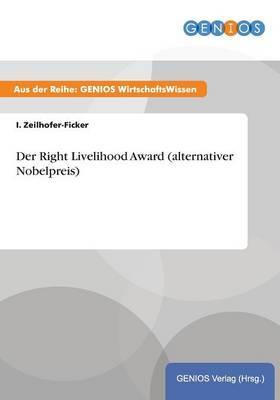 Der Right Livelihood Award (Alternativer Nobelpreis)