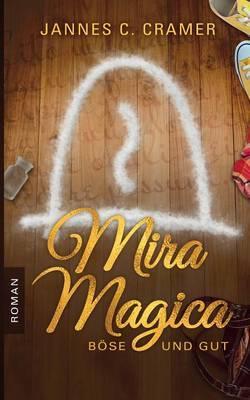 Mira Magica - Bose Und Gut