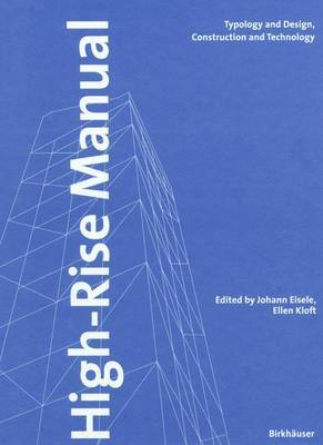 High-Rise Manual: Typology and Design, Construction and Technology