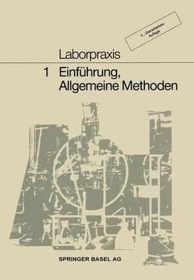 Laborpraxis Bd. 1: Einfuhrung, Allgemeine Methoden