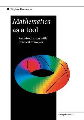 Mathematica as a Tool: An introduction with practical examples