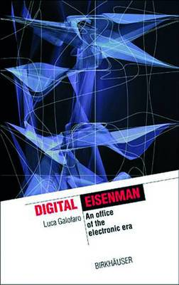 Digital Eisenman: An Office of the Electronic Era