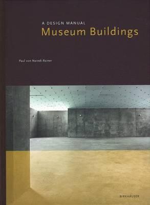 Museum Buildings: A Design Manual