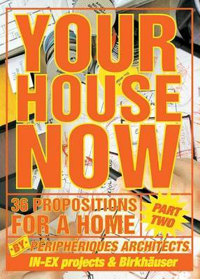 Your House Now: 36 Propositions for a Home: Pt. 2