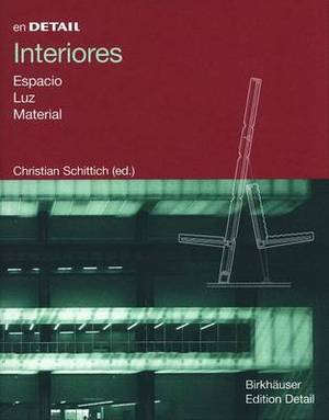 Interiores: Espacio, Luz, Material