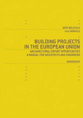 Building Projects in the European Union: Architectural Export Opportunities - A Manual for Architects and Engineers