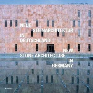 Neue Steinarchitektur in Deutschland / New Stone Architecture in Germany