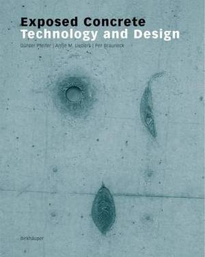Exposed Concrete: Technology and Design