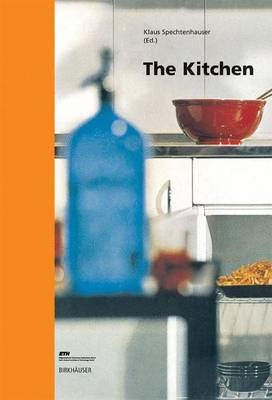 The Kitchen: Life World, Usage, Perspectives