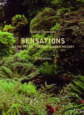 Sensations: A Time Travel Through Garden History
