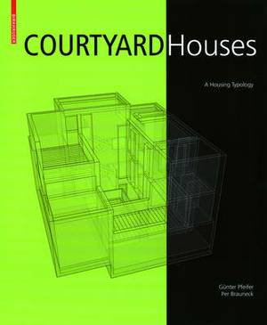 Courtyard Houses: A Housing Typology: v. 1