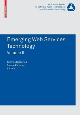 Emerging Web Services Technology: WEWST 2007, Halle (Saale), Germany, November 2007. Selected Revised Papers: v. 2