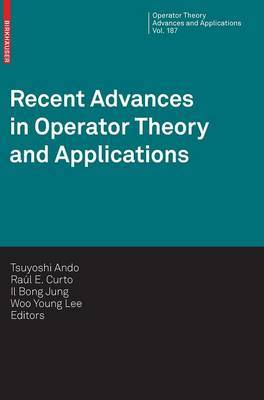 Recent Advances in Operator Theory and Applications