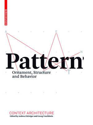 Pattern: Ornament, Structure, and Behavior