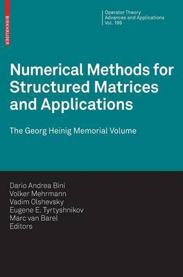 Numerical Methods for Structured Matrices and Applications: The Georg Heinig Memorial Volume