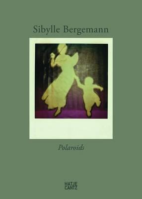 Sibylle Bergemann: Instant Pictures