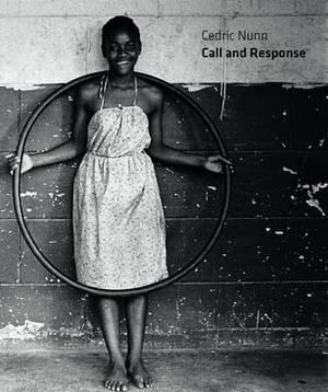 Cedric Nunn: Call and Response