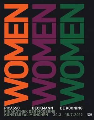 Women: Picasso, Beckmann, De Kooning