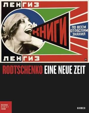 Rodtschenko: Eine Neue Zeit: Bucerius Kunst Forum, Hamburg, 8. Juni Bis 15. September 2013