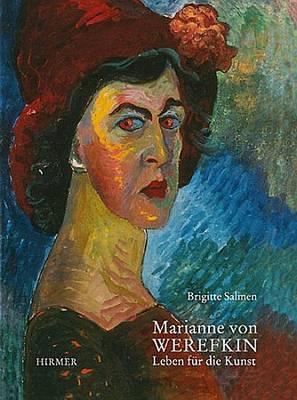 Marianne Von Werefkin: Leben Fur Die Kunst