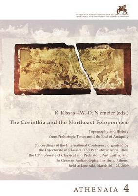 The Corinthia and the Northeast Peloponnese: Topography and History from Prehistoric Times Until the End of Antiquity