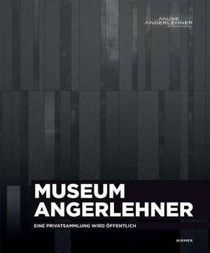 Museum Angerlehner: Eine Privatsammlung Wird Offentlich
