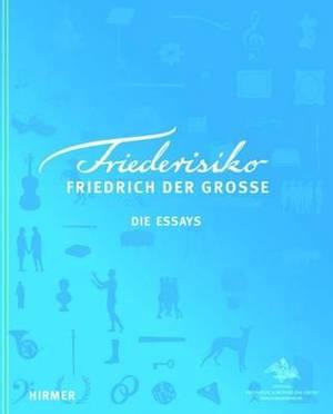Friederisiko: Friedrich Der Grosse Die Essays