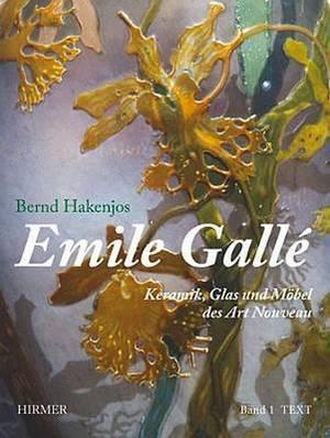 Emile Galle: Keramik, Glas Und Mobel Des Art Nouveau
