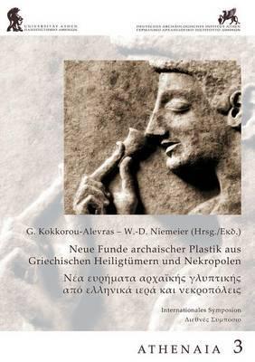 Neue Funde Archaischer Plastik Aus Griechischen Heilgtumern Und Nekropolen