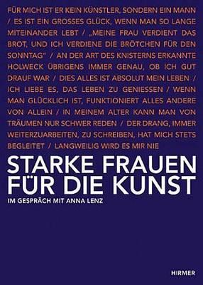Starke Frauen Fur Die Kunst: Im Gesprach Mit Anna Lenz