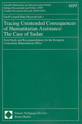 Tracing Unintended Consequences of Humanitarian Assistance: The Case of Sudan: Field Study and Recommendations for the European Community Humanitarian Office