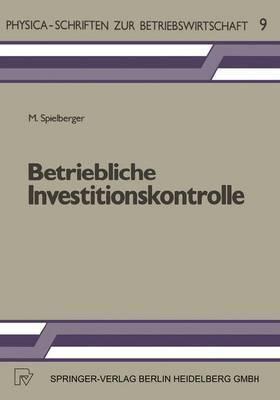 Betriebliche Investitionskontrolle.: Grundprobleme Und Lasungsansatze.