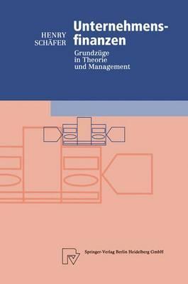 Unternehmensfinanzen: Grundz GE in Theorie Und Management
