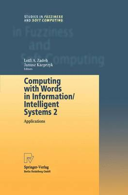 Computing with Words in Information / Intelligent Systems: Applications: v. 2