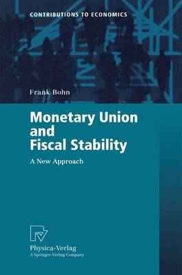 Monetary Union and Fiscal Stability: A New Approach
