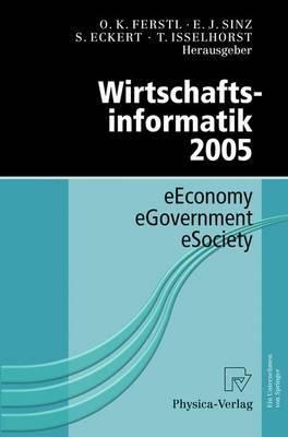 Wirtschaftsinformatik 2005: Eeconomy, Egovernment, Esociety