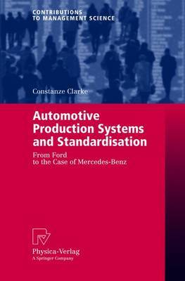 Automotive Production Systems and Standardisation: From Ford to the Case of Mercedes-Benz
