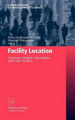 Facility Location: Concepts, Models, Algorithms and Case Studies