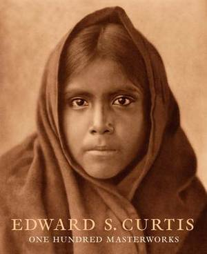 Edward Curtis: One Hundred Masterworks