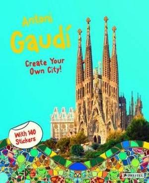 Antoni Gaudi: Create Your Own City