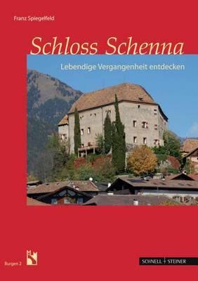 Schloss Schenna: Lebendige Vergangenheit Entdecken