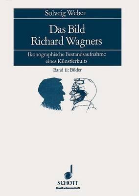 Das Bild Richard Wagners (2 Volumes): German Language