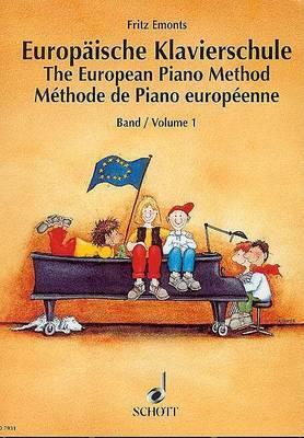 The European Piano Method - Volume 1: German/French/English