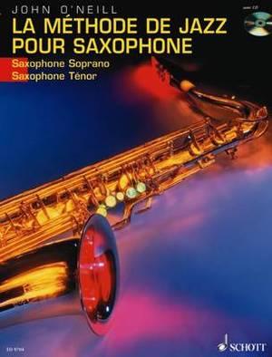 La Methode De Jazz Pour Saxophone: Du Premier Son a Charlie Parker